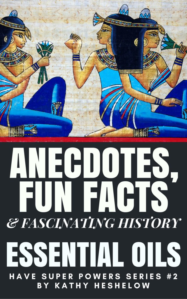 Book Cover: Anecdotes, Fun Facts & Fascinating History of Essential Oils