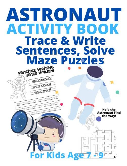 Book Cover: Astronaut Activity Book, Trace & Write Sentences, Solve Mazes