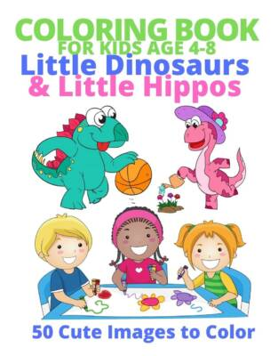 Book Cover: Coloring Book for Kids - Little Dinos & Little Hippos - 50 Images