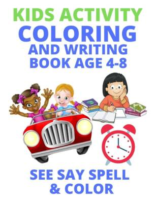Book Cover: Kids Activity Coloring and Writing Book Age 4-8: See Say Spell & Color (Everyday Objects)