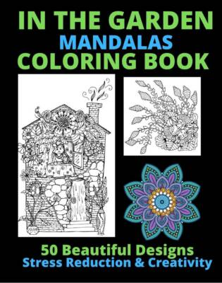 Book Cover: In the Garden Mandalas Coloring Book: 50 Beautiful Design