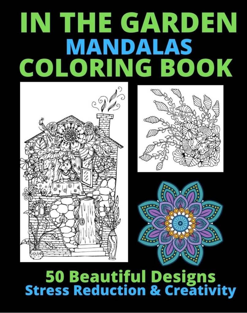 Book Cover: In the Garden Mandalas Coloring Book: 50 Beautiful Design