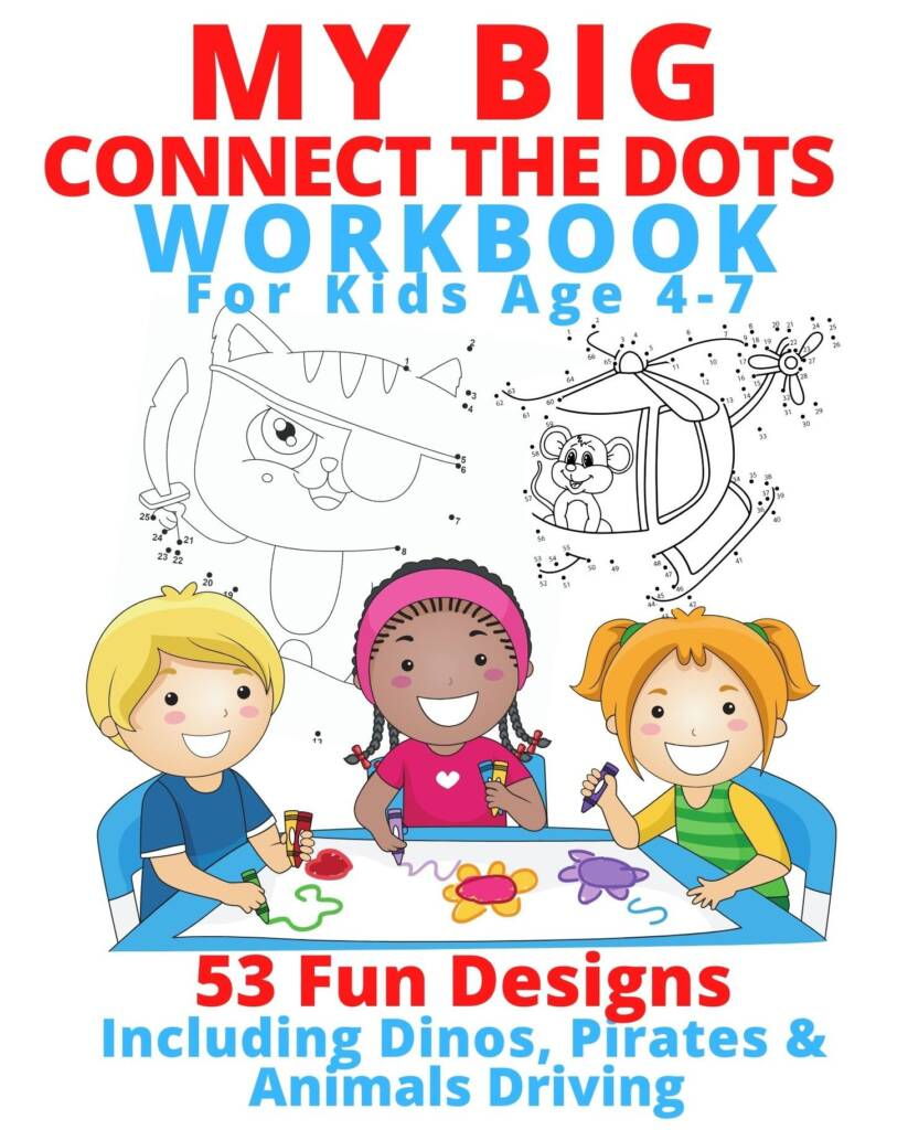 Book Cover: My Big Connect the Dots Workbook, For Kids Age 4 to 7