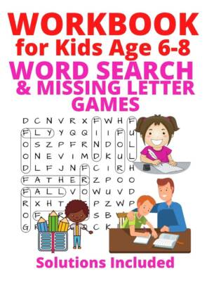Book Cover: Workbook for Kids Age 6-8; Word Search and Missing Letter Games (Solutions Included)