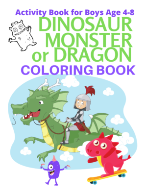 Book Cover: Dinosaur Monster or Dragon Coloring and Activity Book
