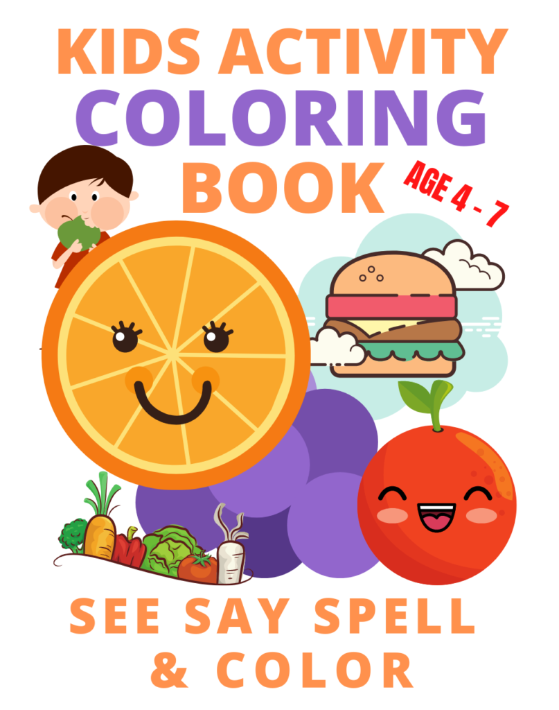 Book Cover: Kid's Activity Book SEE SAY SPELL & COLOR: FOODS Edition
