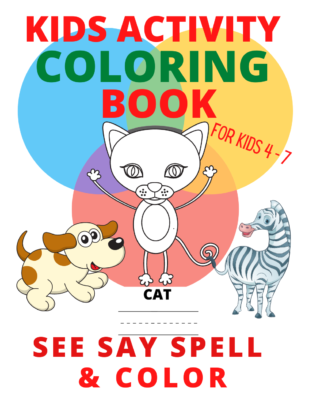 Book Cover: Kid's Activity Book SEE SAY SPELL & COLOR: Animal Edition
